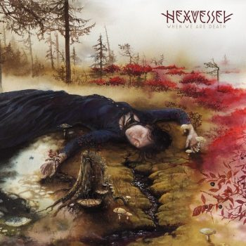 Hexvessel When we are death