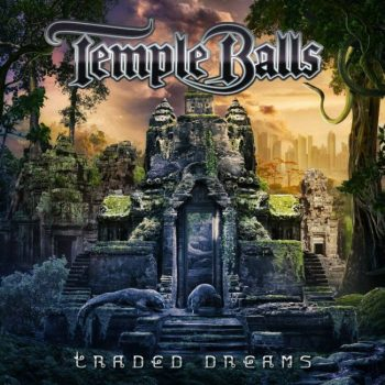 Temple Balls – Traded Dreams