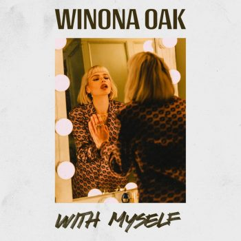 Winona Oak – With Myself